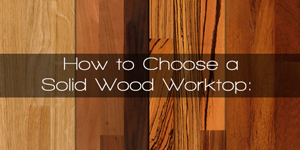 How to choose a solid wood worktop