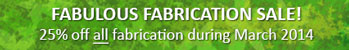 March Promotion 2014: Our 'Fabulous Fabrication