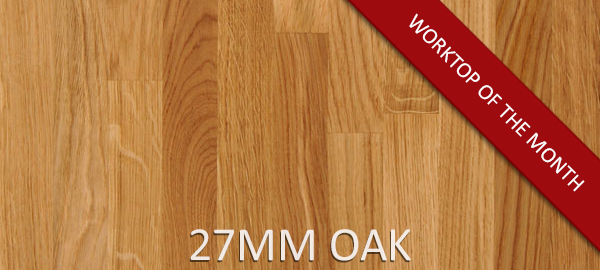 27mm Oak is our Worktop of the Month