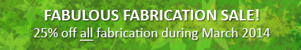 March Promotion 2014: Our 'Fabulous Fabrication' Sale