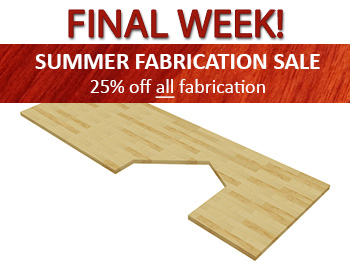 25% Off All Fabrication Orders: Final Week!
